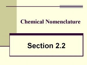 Chemical Nomenclature Section 2 2 Nomenclature system used