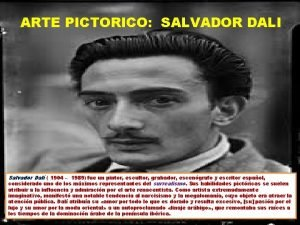 ARTE PICTORICO SALVADOR DALI Salvador Dal 1904 1989