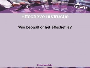 Effectieve instructie Wie bepaalt of het effectief is