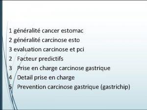 1 gnralit cancer estomac 2 gnralit carcinose esto