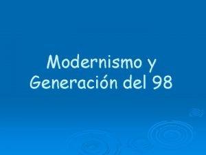 Modernismo y Generacin del 98 MODERNISMO El Modernismo