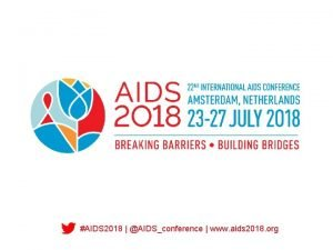 AIDS 2018 AIDSconference www aids 2018 org The