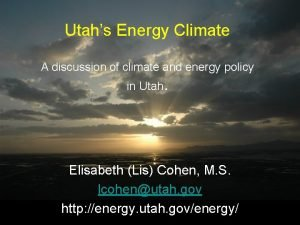Utahs Energy Climate A discussion of climate and