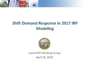 Shift Demand Response in 2017 IRP Modeling Load