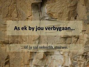 As ek by jou verbygaan of jy sal