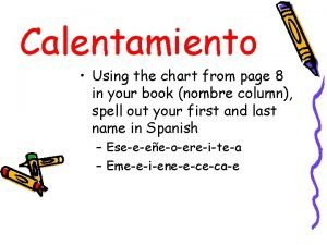 Calentamiento Using the chart from page 8 in