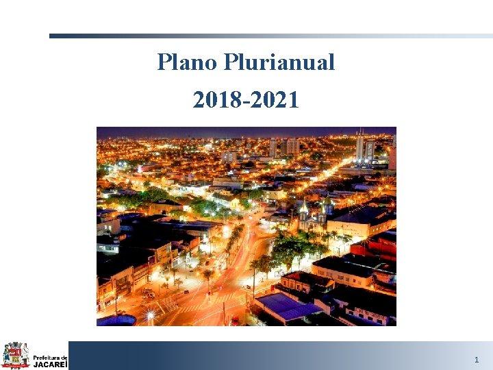 Plano Plurianual 2018 2021 1 Introduo PPA O