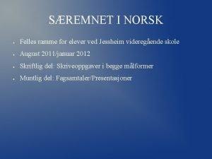 SREMNET I NORSK Felles ramme for elever ved