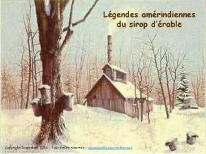 Lgendes amrindiennes du sirop drable Copyright Diaposlaco 2004