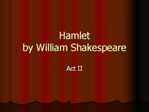 Hamlet by William Shakespeare Act II Hamlet Act