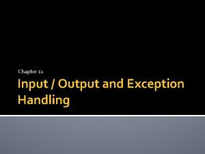 Chapter 11 Input Output and Exception Handling Reading