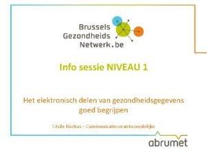 Info sessie NIVEAU 1 Het elektronisch delen van