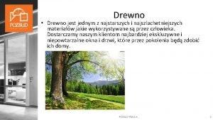 Drewno Drewno jest jednym z najstarszych i najszlachetniejszych