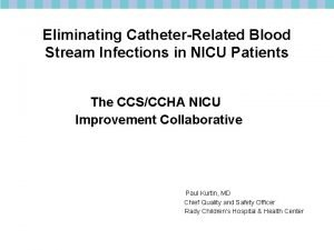 Eliminating CatheterRelated Blood Stream Infections in NICU Patients