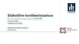 Statistiline konfidentsiaalsus Euroopa statistika tegevusjuhise 5 phimte Tuulikki