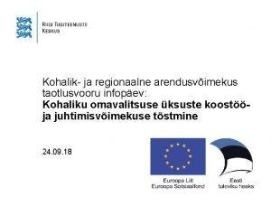 Kohalik ja regionaalne arendusvimekus taotlusvooru infopev Kohaliku omavalitsuse