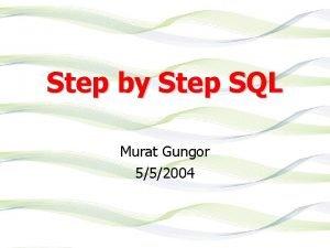 Step by Step SQL Murat Gungor 552004 Step