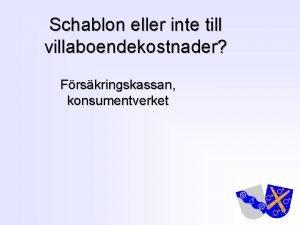 Schablon eller inte till villaboendekostnader Frskringskassan konsumentverket 1