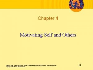 Chapter 4 Motivating Self and Others Chapter 4