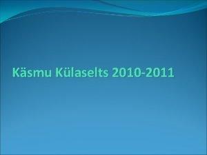 Ksmu Klaselts 2010 2011 2010 Mai 8 mai