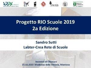 Progetto RIO Scuole 2019 2 a Edizione Sandro