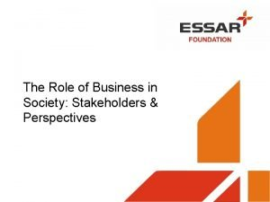 The Role of Business in Society Stakeholders Perspectives