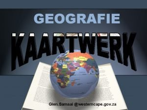 GEOGRAFIE Glen Samaai westerncape gov za Gereed vir