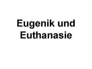 Eugenik und Euthanasie Teil I Zur Geschichte der