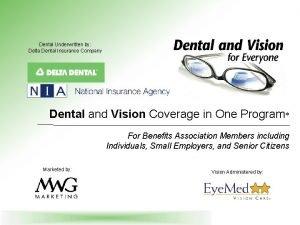 Dental Underwritten by Delta Dental Insurance Company Dental