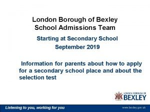 London Borough of Bexley School Admissions Team Starting