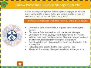 Follow Prescribed Journey Management Plan A Safe Journey