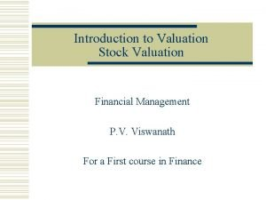 Introduction to Valuation Stock Valuation Financial Management P