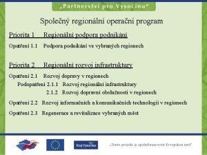 Spolen regionln operan program Priorita 1 Regionln podpora