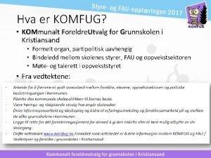 Hva er KOMFUG KOMmunalt Foreldre Utvalg for Grunnskolen