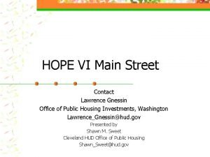 HOPE VI Main Street Contact Lawrence Gnessin Office