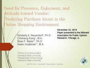 Need for Presence Enjoyment and Attitude toward Vendor