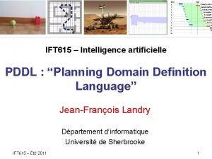 IFT 615 Intelligence artificielle PDDL Planning Domain Definition