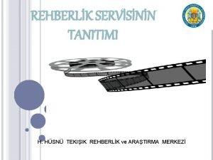 REHBERLK SERVSNN TANITIMI H HSN TEKIIK REHBERLK ve