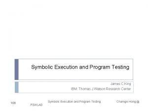 Symbolic Execution and Program Testing James C King