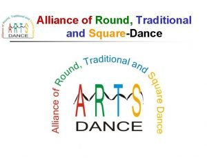 Alliance of Round Traditional and SquareDance Alliance of