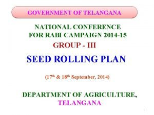 GOVERNMENT OF TELANGANA NATIONAL CONFERENCE FOR RABI CAMPAIGN