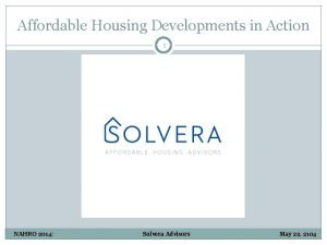 Affordable Housing Developments in Action 1 NAHRO 2014