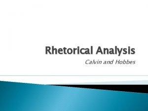 Rhetorical Analysis Calvin and Hobbes Calvin and Hobbes