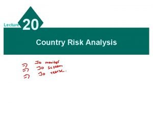 Lecture 20 Country Risk Analysis Measuring Country Risk