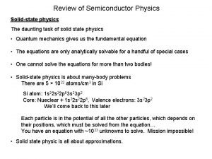 Review of Semiconductor Physics Solidstate physics The daunting