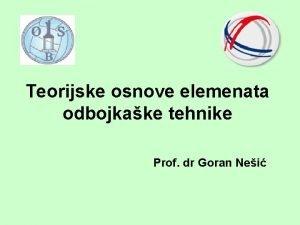 Teorijske osnove elemenata odbojkake tehnike Prof dr Goran