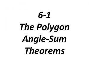 6 1 The Polygon AngleSum Theorems Polygon AngleSum