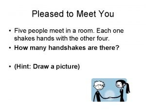 Pleased to Meet You Five people meet in