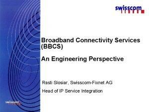 Broadband Connectivity Services BBCS An Engineering Perspective Rasti