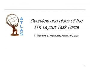 Overview and plans of the ITK Layout Task
